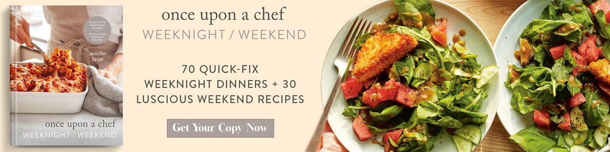 Once Upon a Chef - Weeknight / Weekend - 70 Quick-Fix Weeknight Dinners + 30 Luscious Weekend Recipes - Get Your Copy Now!